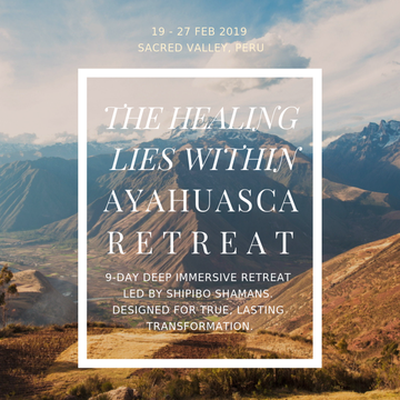 February 19th-27th: 'The Healing Lies Within' 9-Day Ayahuasca Deep Immersion & Integration Program