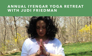 Annual Iyengar Yoga Retreat with Judi Friedman
