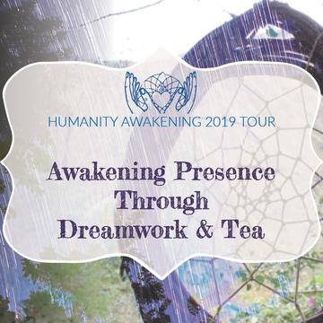 Portland, OR: Awakening Presence Through Dreamwork and Tea