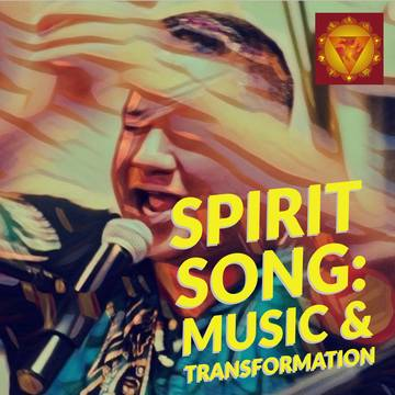 Spirit Song: Music & Transformation