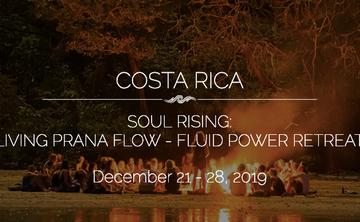 COSTA RICA:  Sol Rising- Living Prana Flow – Fluid Power Retreat