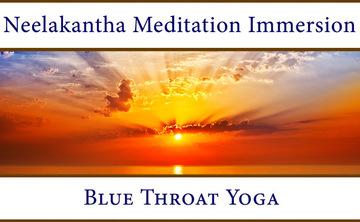 Neelakantha Meditation Immerson