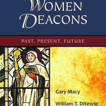 WOMEN DEACONS: WOMEN RELIGIOUS?