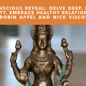 Unconscious Reveal: Delve deep. Ignite vitality. Embrace healthy full relationships