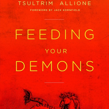 Transforming Adversity into the Path: Feeding Your Demons® Workshop