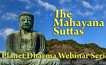 The Mahayana Sutras: A Planet Dharma Webinar Series