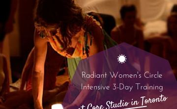 Radiant Women's Circle Intensive Toronto: 3-day training in guiding women's circles