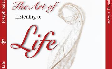 The Art of Listening to Life