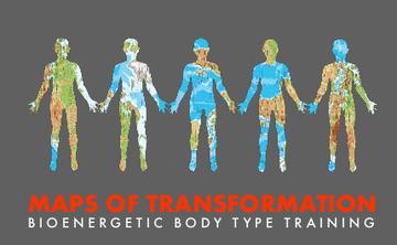 Bioenergetic Body Type Training - MAPS OF TRANSFORMATION
