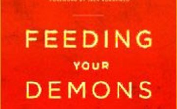 Feeding Your Demons, Ancient Wisdom for Resolving Inner Conflict