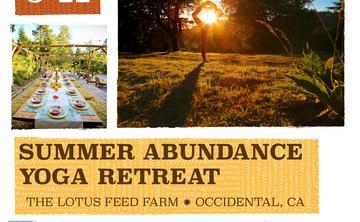 Summer Abundance Retreat; The Lotus Feed Farm; Occidental California