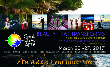 Beauty That Transforms: A Transformational Yoga, Dance and Flow Arts Retreat