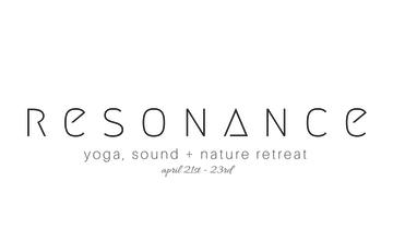 R E S O N A N C E - yoga, sound, + nature retreat