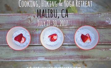 Cooking, Hiking & Yoga Retreat in Malibu, CA!