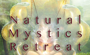 Natural Mystics Retreat: Remembering The Path