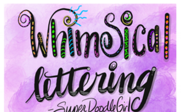 Whimsical Lettering at July #1 Retreat