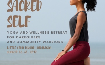 Sacred Self:  Yoga & Wellness Retreat for Caregivers and Community Warriors
