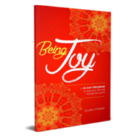 Being Joy: A 40 Day Program to Heal Your Life and Change the World