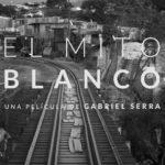 El mito blanco, documental de Gabriel Serra, se exhibe gratis hoy
