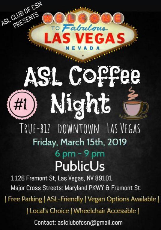 ASL Coffee Night 【 Friday (15) March 2019 】 PublicUs, Las Vegas
