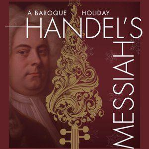 a baroque holiday - handel's messiah
