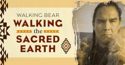 "Walking Bear's ""Walking the Sacred Earth"""
