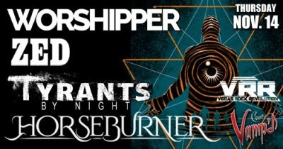 VRR Showcase: Worshipper/Zed/ Tyrants by Night/Horseburner