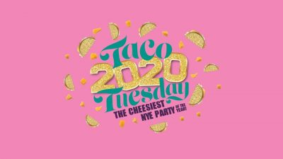 Taco Tuesday 2020: The Cheesiest NYE Party of the Year