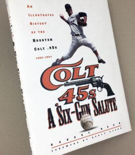 Houston Colt 45s A Six Gun Salute