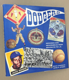 The Dodgers Memories and Memorabilia From Brooklyn to L.A.
