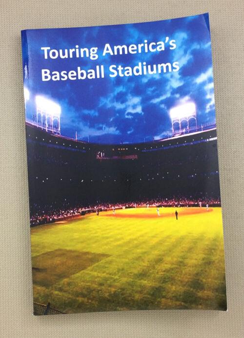 Touring Americas Baseball Stadiums Book