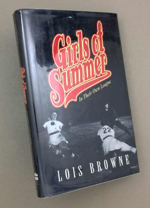 Girls of Summer In Their Own League by Lois Browne