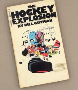 The Hockey Explosion by Bill Gutman 1973