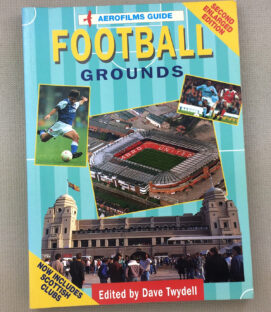 Aerofilms Guide to Football Grounds