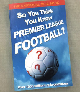So You Think You Know Premier League Football?