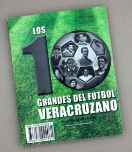 Los 10 Grandes Del Futbol Veracruzano