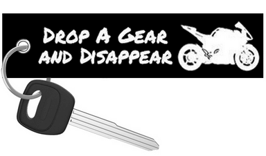 Drop a Gear and Disappear - Black Motorcycle Keychain