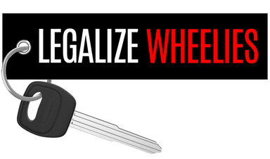 Legalize Wheelies - Motorcycle Keychain