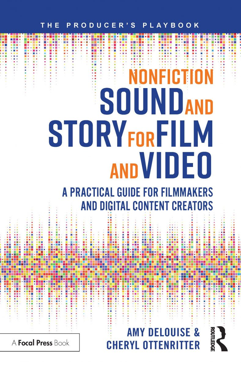 Nonfiction Sound & Story for Film and Video: A Practical Guide for Filmmakers