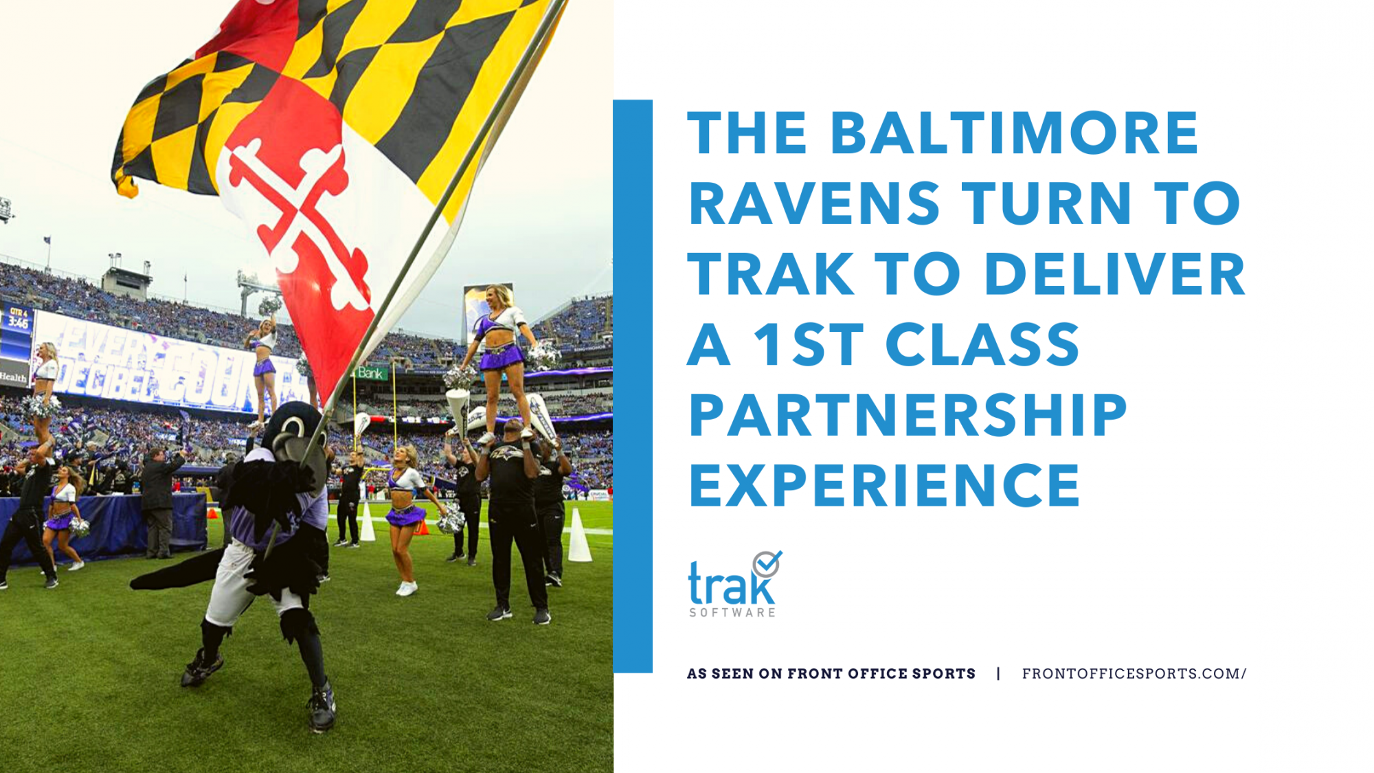 The Baltimore Ravens Turn to Trak to Deliver a 1st Class Partnership Experience