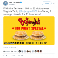 UNC Tar Heels on Twitter With the Tar Heels 103 to 82 victory over Virginia Tech Bojangles1977 is offering 2 sausage biscuits for 1 tomorrow https t co V66m SW Debq
