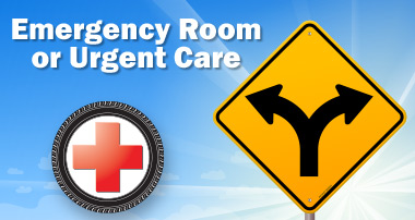 Emergency Room or Urgent Care?