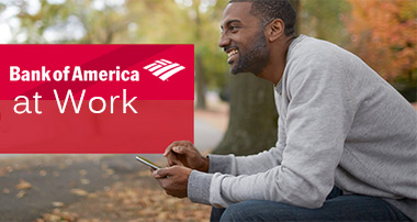 More Financial Resources: Bank of America at Work