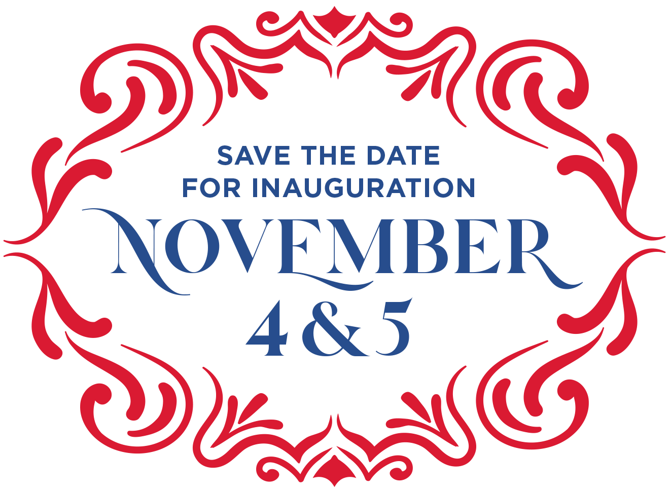 Save the Date for the Inauguration, November 4 & 5