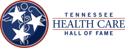 The Tennessee Health Care Hall of Fame