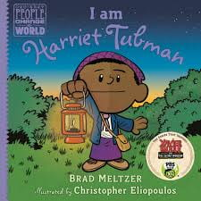 I Am Harriet Tubman By: Brad Meltzer