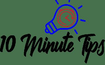 10 Minute Tips – February 2019 Calendar