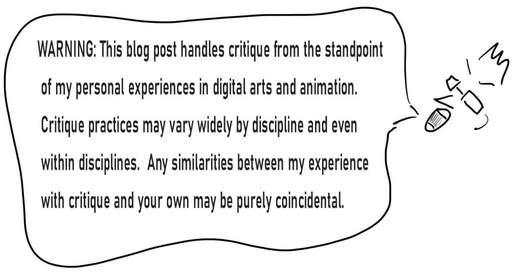WARNING- Critique is Different Depending on Discipline!