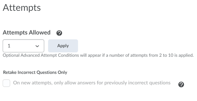 The Attempts Allowed and Retake Incorrect Questions Only options on the Assessment tab for Quizzes.