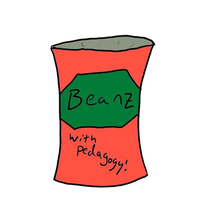 Beanz. With Pedagogy!
